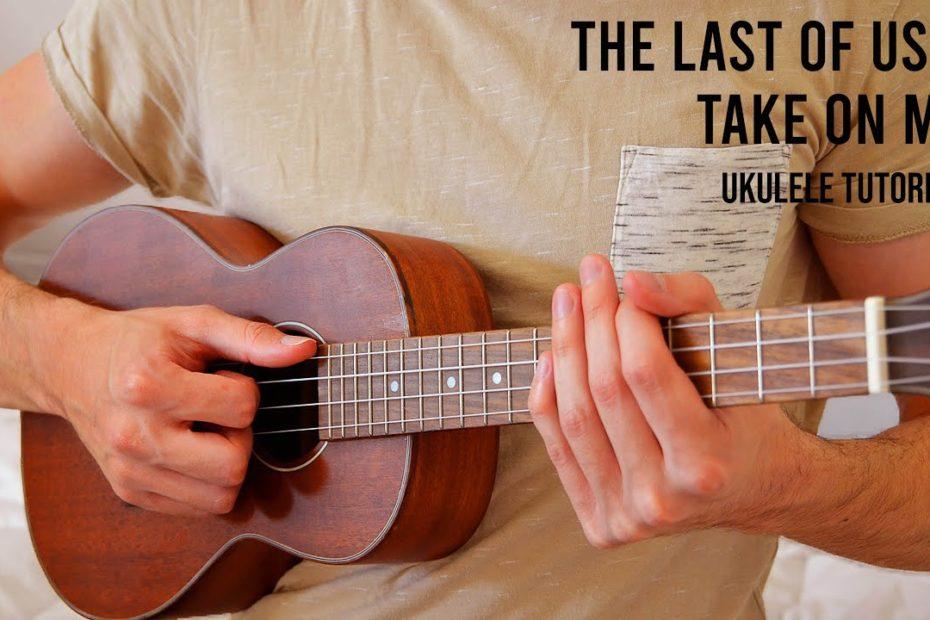 "The Last of Us 2 - Ellie ""Take on Me"" EASY Ukulele Tutorial With Chords / Lyrics"