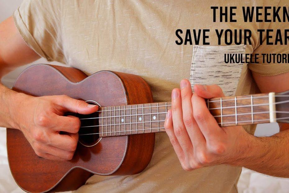 The Weeknd – Save Your Tears EASY Ukulele Tutorial With Chords / Lyrics
