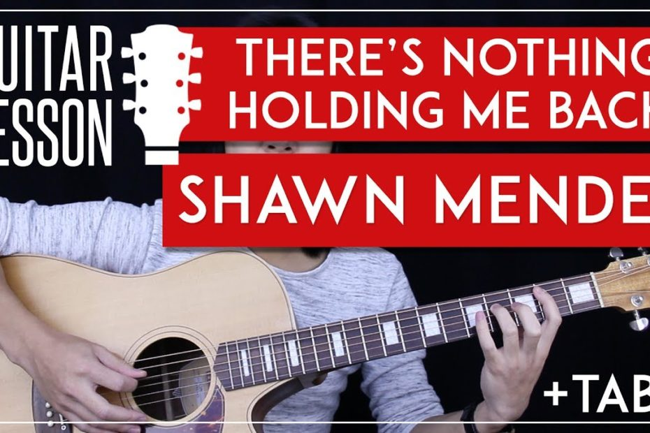 There's Nothing Holding Me Back Guitar Tutorial - Shawn Mendes Guitar Lesson   |Chords + No Capo|