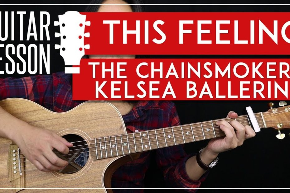 This Feeling Guitar Tutorial - The Chainsmokers Guitar Lesson    Rhythm + Lead + Guitar Cover 