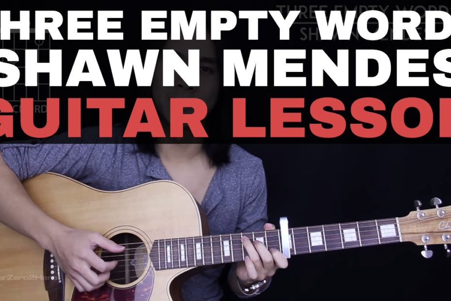 Three Empty Words Shawn Mendes Guitar Tutorial Lesson  Tabs + Chords + Studio/Easy Version + Cover 