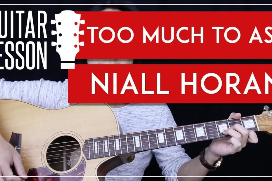 Too Much To Ask Guitar Tutorial - Niall Horan Guitar Lesson   |Solo + Chords + Guitar Cover|