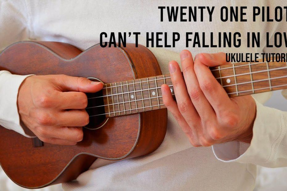 twenty one pilots – Can't Help Falling In Love EASY Ukulele Tutorial With Chords / Lyrics