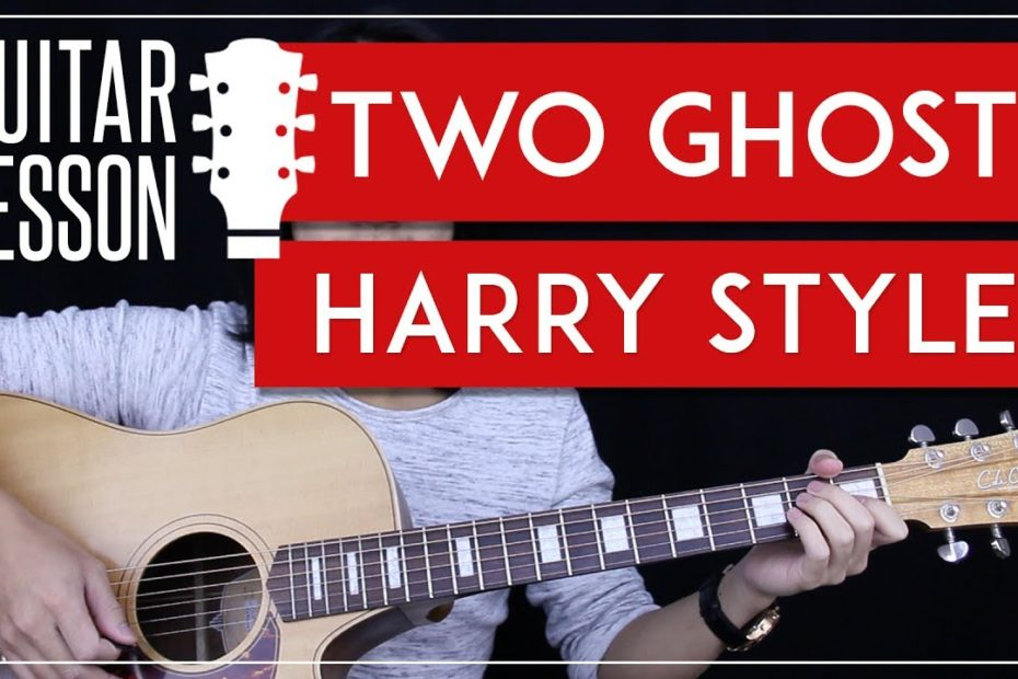 Two Ghosts Guitar Tutorial - Harry Styles Guitar Lesson     Chords + Tabs + Guitar Cover 