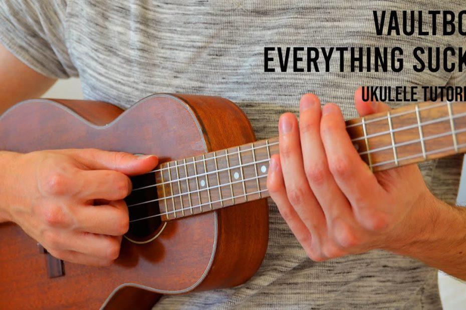 vaultboy - everything sucks EASY Ukulele Tutorial With Chords / Lyrics