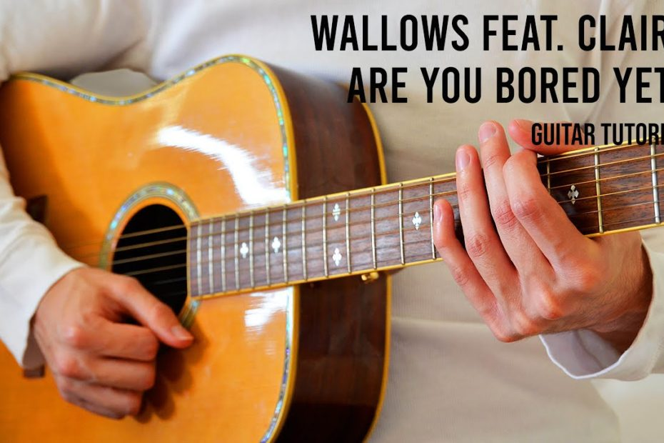 Wallows Feat. Clairo – Are You Bored Yet? EASY Guitar Tutorial With Chords / Lyrics