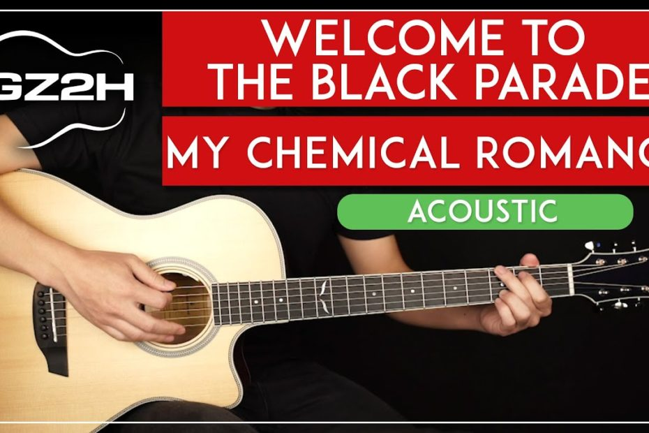 Welcome To The Black Parade Acoustic Guitar Tutorial My Chemical Romance Guitar Lesson |Easy Chords|
