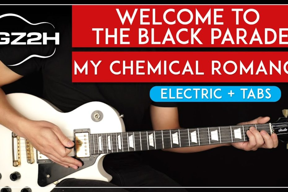 Welcome To The Black Parade Guitar Tutorial My Chemical Romance Guitar Lesson |All Guitar Parts|