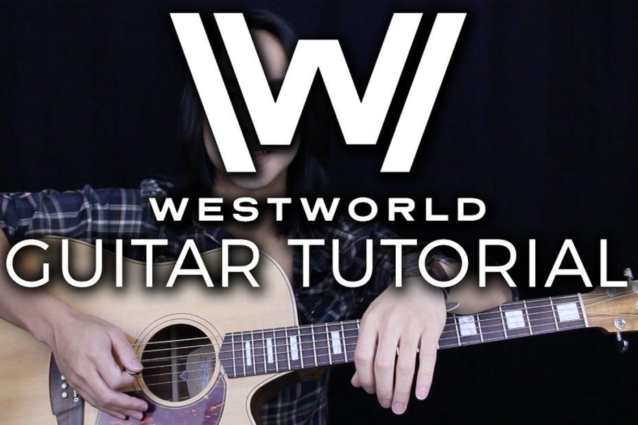 Westworld Theme Guitar Tutorial - HBO Guitar Lesson  Chords + Tabs + Guitar Cover 