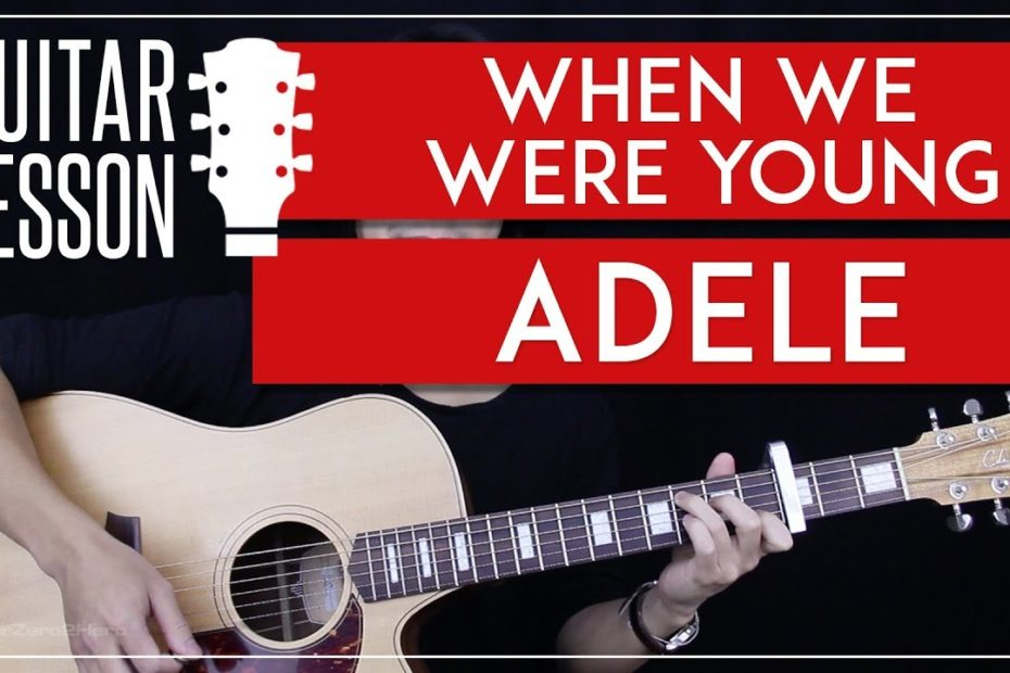 When We Were Young Guitar Tutorial - Adele Guitar Lesson   |Easy Chords + Guitar Cover|