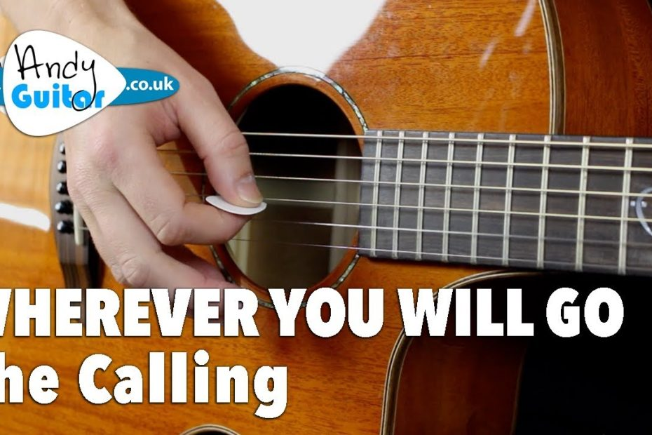Wherever You Will Go - Fun Picking Song Guitar Tutorial - The Calling