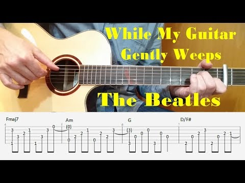 While my guitar gently weeps - Beatles - Fingerstyle Guitar with tabs