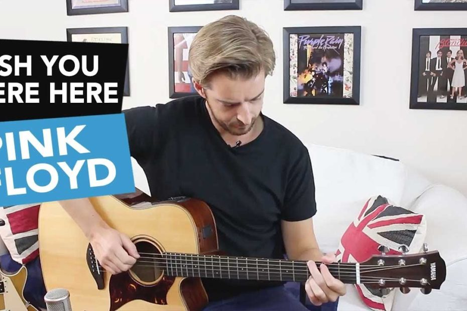 'WISH YOU WERE HERE' ACOUSTIC GUITAR TUTORIAL - Pink Floyd Guitar Lesson