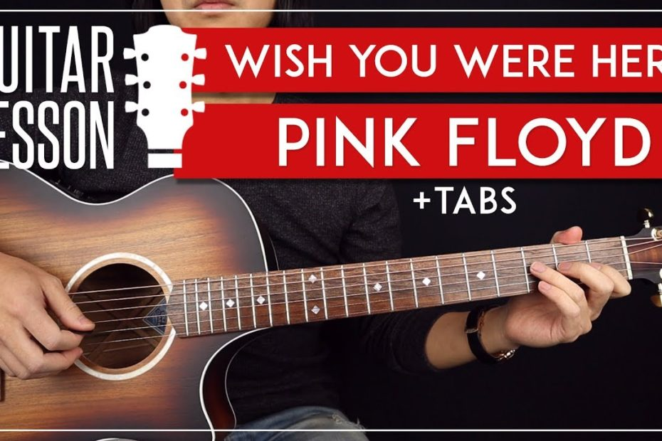 Wish You Were Here Guitar Lesson   Pink Floyd Complete Guitar Tutorial |Chords + Solos + TAB|
