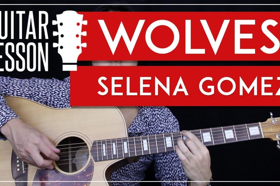 Wolves Guitar Tutorial - Selena Gomez Marshmello Guitar Lesson    Fingerpicking + Chords + Cover 