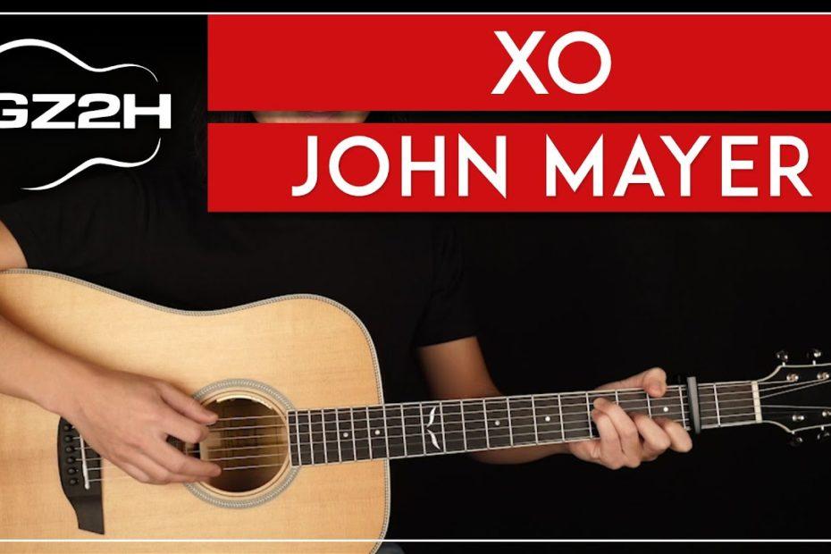XO Guitar Tutorial John Mayer Guitar Lesson |Chords + Strumming|