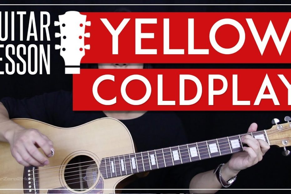Yellow Guitar Tutorial - Coldplay Guitar Lesson   |Studio Version + Easy Version + Guitar Cover|