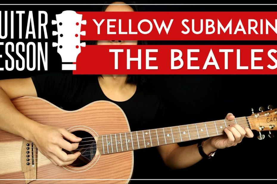 Yellow Submarine Guitar Lesson    The Beatles Guitar Tutorial  |Standard Tuning + Easy Chords|