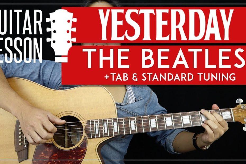 Yesterday Guitar Lesson  - The Beatles Guitar Tutorial  |Fingerpicking + Standard Tuning + TAB|