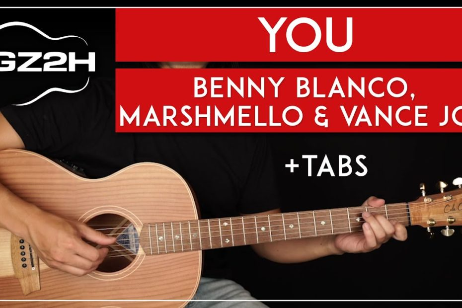 You Guitar Tutorial Vance Joy Marshmello Benny Blanco Lesson  No Capo, Strumming & Fingerpicking 