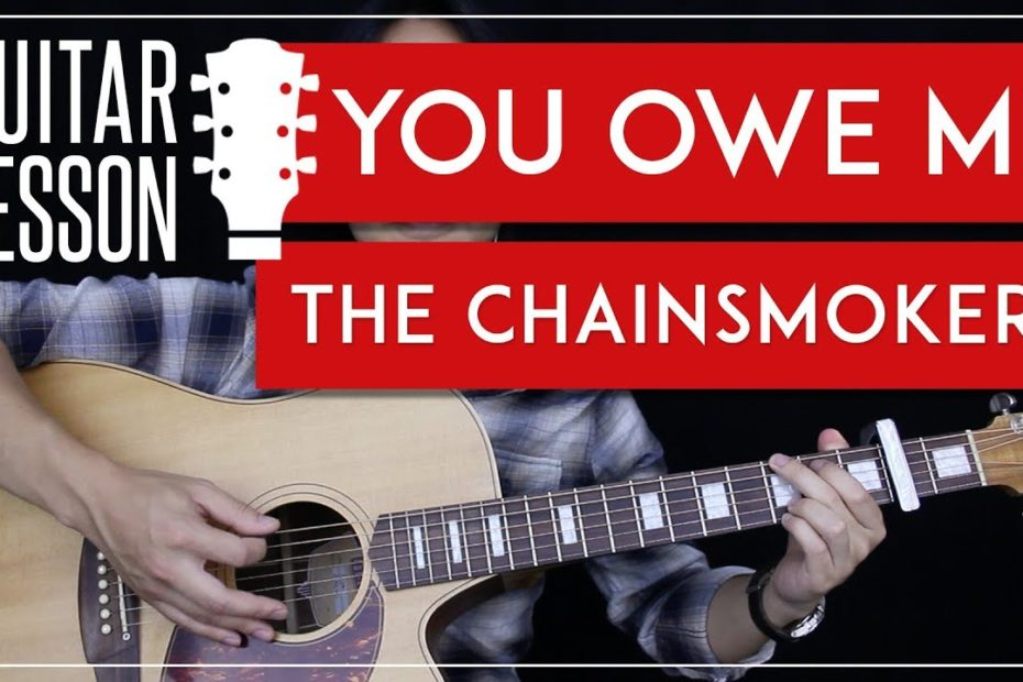 You Owe Me Guitar Tutorial - The Chainsmokers Guitar Lesson    Tabs + Chords + Guitar Cover 