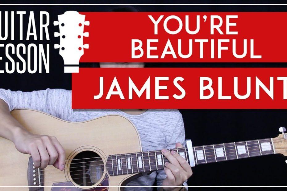 You're Beautiful Guitar Tutorial - James Blunt Guitar Lesson    Easy Chords + Riff + Guitar Cover 